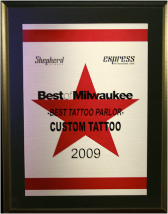 Voted Best Tattoo Parlor/shop in Milwaukee for 2009.